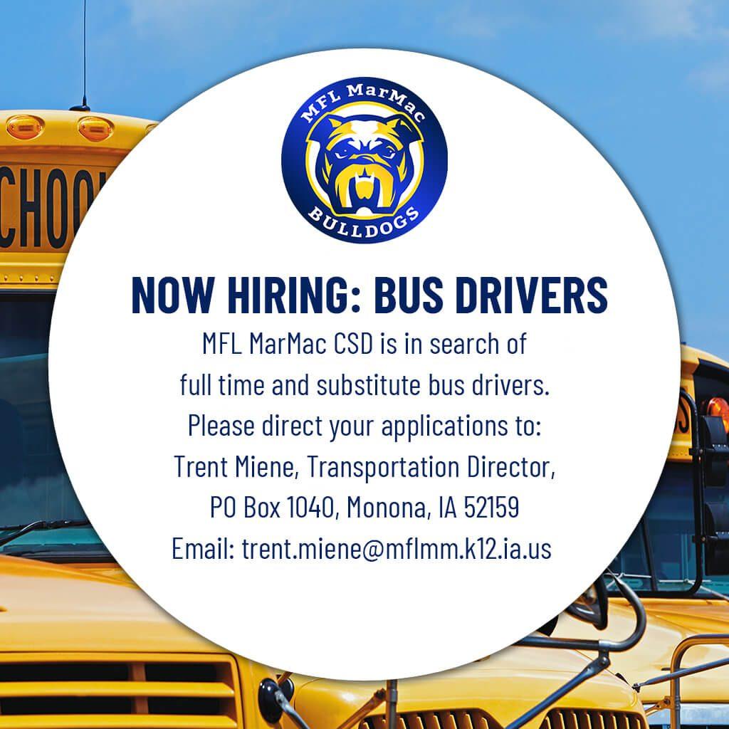 Now Hiring: Bus Drivers  Please contact trent.miene@mflmm.k12.ia.us